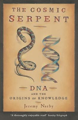 Cosmic Serpent: DNA and the Origins of Knowledge, Jeremy Narby, Excellent
