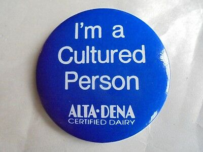 Cool Vintage Alta Dena Certified Dairy I'm a Cultured Person Advertising Pinback