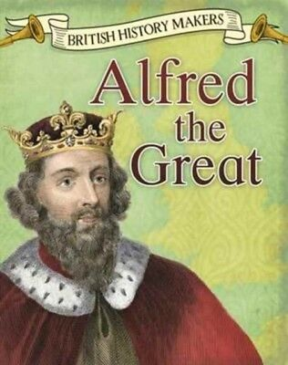 ALFRED THE GREAT, Throp, Claire, 9781474734066