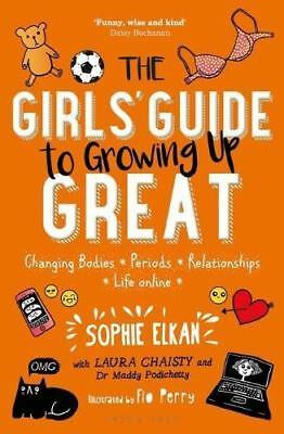 The Girls' Guide to Growing Up Great by Sophie Elkan