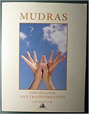 Mudras for Healing and Transformation by Joseph & Lilian Page Integrative Yoga