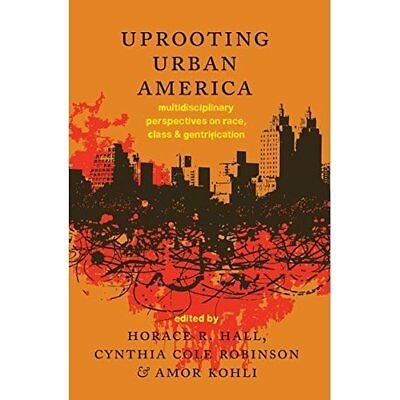 Uprooting Urban America: Multidisciplinary Perspectives - Paperback NEW Horace R