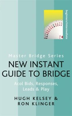 New Instant Guide to Bridge: Acol Bids, Responses, Leads & Play (...