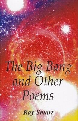 The Big Bang and Other Poems (Hardcover), Smart, Ray, 9780722346143