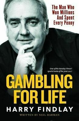 Gambling For Life by Harry Findlay