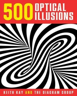 500 Optical Illusions (Paperback), Kay, Keith, The Diagram Group,...