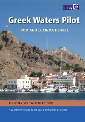 Greek Waters Pilot: A Yachtsman's Guide to the Ionian and Aegean ...