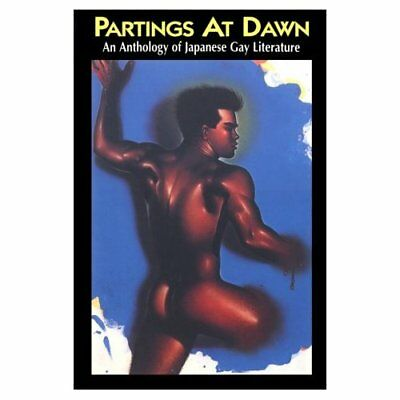 Partings at Dawn: Anthology of Japanese Gay Literature - Paperback NEW Miller, S
