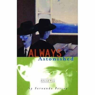Always Astonished: Selected Prose - Paperback NEW Fernando Pessoa 1989-01-01