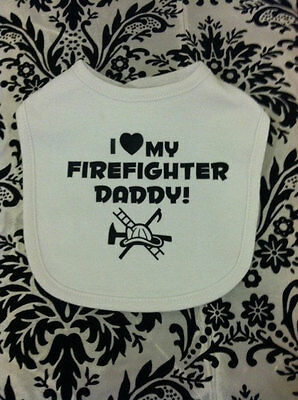 I Love My Firefighter Daddy - Fireman - Fire & Rescue - Baby Infant Bib - Colors