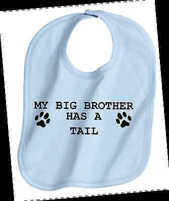 My Big Brother Has A Tail - Pet Lover - Dog / Cat - Baby Bib - Boy Or Girl - New