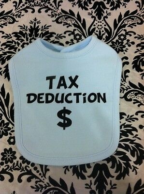 Tax Deduction - Funny Baby Bib - Infant Clothing - Boy Or Girl - Shower Gift New
