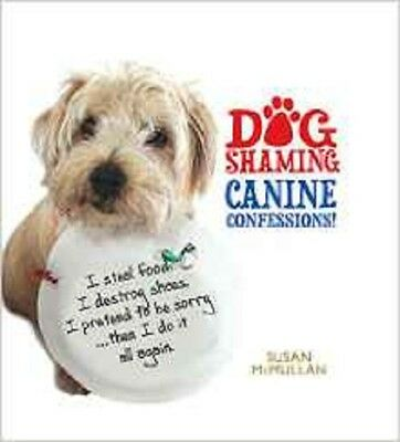 Dog Shaming: Canine Confessions, Susan McMullan, New Book