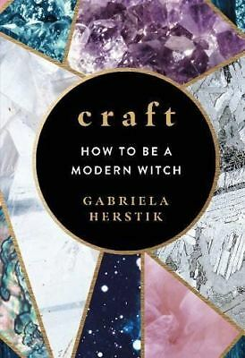 Craft: How to Be a Modern Witch by Gabriela Herstik