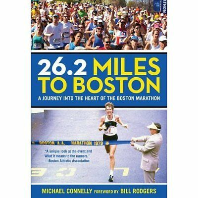 26.2 Miles to Boston: A Journey into the Heart of the B - Paperback NEW Michael