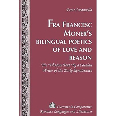 Fra Francesc Moner's Bilingual Poetics of Love and Reas - Hardcover NEW Peter Co