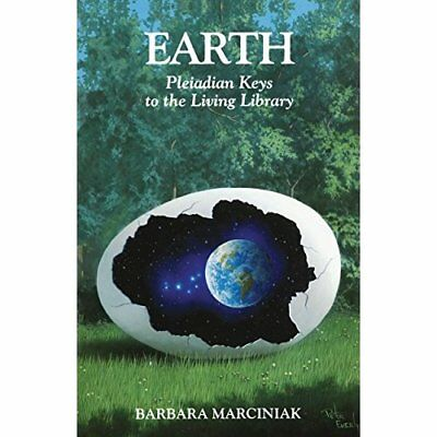 Earth: Pleiadian Keys to the Living Library - Paperback NEW Marciniak, Barb 1994