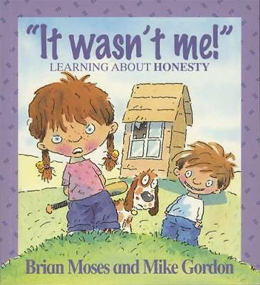 It Wasn't Me! - Learning About Honesty (Values), Moses, Brian, New