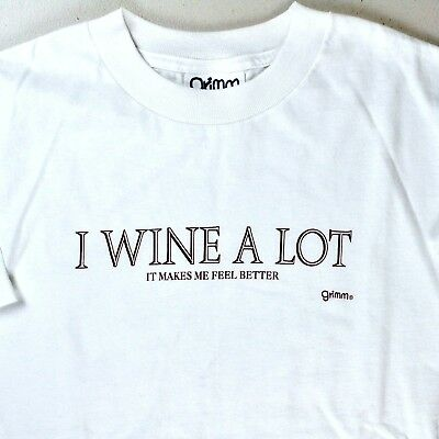 I Wine A Lot It Makes Me Feel Better S T-Shirt Small Unisex Grimm Whiner Humor