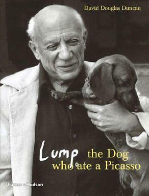 Lump: The Dog who ate a Picasso by David Douglas Duncan | Hardcover Book | 97805