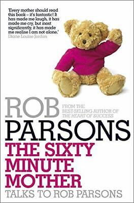 The Sixty Minute Mother by Rob Parsons   Paperback Book   9780340995983   NEW