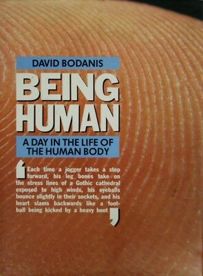 Being Human: Day in the Life of the Human Body, Bodanis, David, Very Good Book