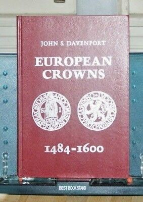 European Crowns 1484-1600 John S. Davenport 1985 Hardcover