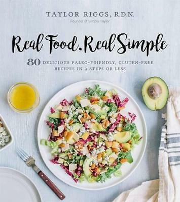Real Food, Real Simple by Riggs, Taylor   Paperback Book   9781624143373   NEW