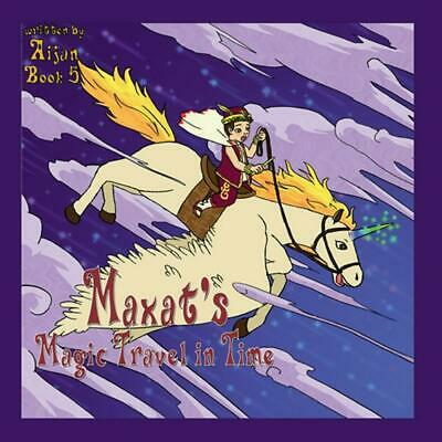 Maxat's Magic Travel in Time by Nazira Paperback Book Free Shipping!