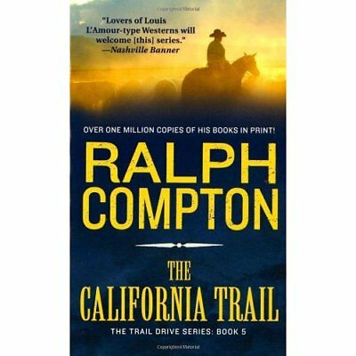 The California Trail (Trail Drive) - Mass Market Paperback NEW Compton, Ralph 20