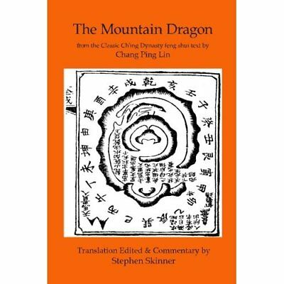 The Mountain Dragon: a Classic Ch'ing Dynasty feng shui - Paperback NEW Stephen