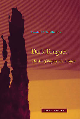 Dark Tongues: The Art of Rogues and Riddlers by Heller–roazen, Daniel | Hardcove