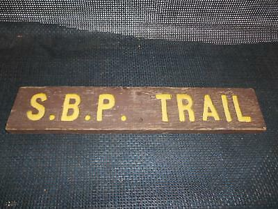 Antique S.B.P. TRAIL Carved WOOD SIGN Old Vtg Advertising Forest Woods Hiking