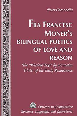 Fra Francesc Moner's Bilingual Poetics of Love and Reason: The Wisdom Text by a