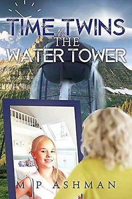 Time Twins, no.1 The Water Tower by MP Ashman | Paperback Book | 9781786934406 |