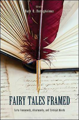 Fairy Tales Framed: Early Forewords, Afterwords, and Critical Words by