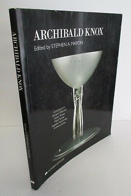 ARCHIBALD KNOX, Edited by Stephen A. Martin, Decorative Arts Monograth 1995, 1st