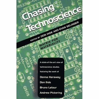 Chasing Technoscience: Matrix for Materiality (Indiana  - Paperback NEW Ihde, Do