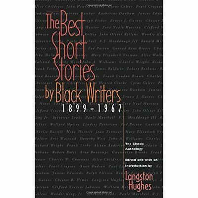The Best Short Stories by Black Writers: 1899 - 1967 - Paperback NEW Hughes, Lan