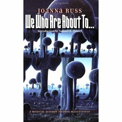 We Who Are About To... - Paperback NEW Russ, Joanna 2005-03-15
