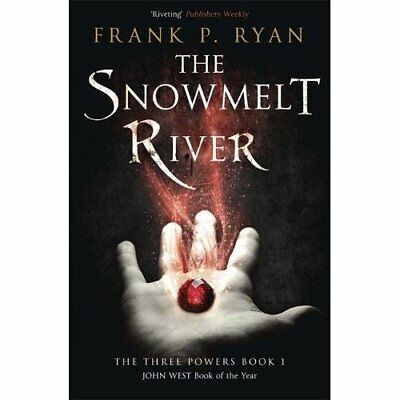 The Snowmelt River: Book 1 of The Three Powers - Paperback NEW Ryan, Frank P. 20