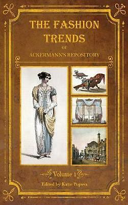 The Fashion Trends of Ackermann's Repository of Arts, Literature, Commerce, Etc.
