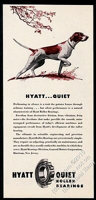 1946 Pointer dog pointing art Hyatt Roller Bearings vintage print ad