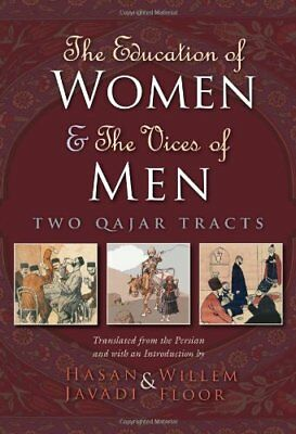 Education of Women and the Vices of Men: Two Qajar Tracts (Modern Intellectual