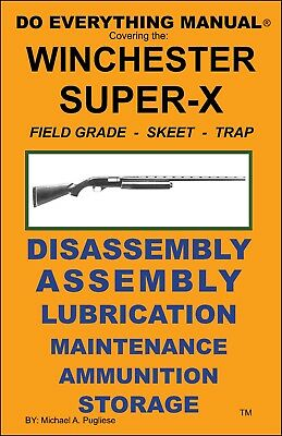 Winchester Model Super X Do Everything Manual Assembly Disassembly Care Book New