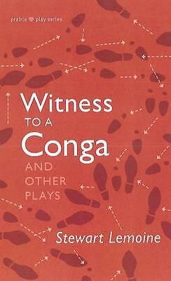 Witness to a Conga & Other Plays: Prairie Plays by Lemoine, Stewart | Paperback