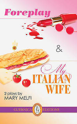 Foreplay: Followed by My Italian Wife (Drama) by Melfi, Mary | Paperback Book |
