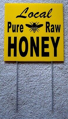 """LOCAL PURE RAW HONEY Plastic Coroplast SIGN 10"""" X 10"""" with Stake New"""