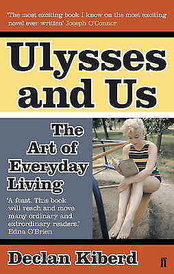 Ulysses and Us: The Art of Everyday Living, Declan Kiberd, Excellent