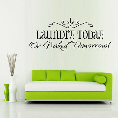 LAUNDRY TODAY OR NAKED TOMORROW Vinyl Wall Quote Decal Sticker Room DIY Decor